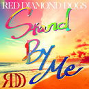 Stand By Me/RED DIAMOND DOGS