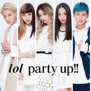 party up!!/lol-エルオーエル-