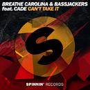 Can't Take It (feat. CADE)/Breathe Carolina & Bassjackers