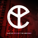 Love & War (feat. Yade Lauren) Remixes/Yellow Claw