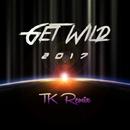 GET WILD 2017 TK REMIX/小室哲哉