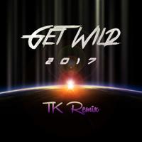GET WILD 2017 TK REMIX