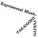 Experimental Music./高橋ユキト