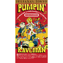 PUMPIN'/RAVEMAN