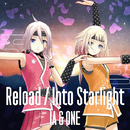Reload / Into Starlight/IA & ONE