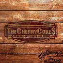 THE CHERRY COKE$/THE CHERRY COKE$