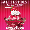 SWEETEST BEST  Selection 1997-2006/sweetbox