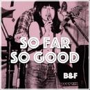 So Far So Good/B&F feat. CYBER DIVA
