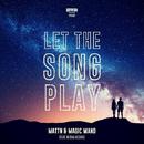 Let The Song Play (feat. Neisha Neshae)/MATTN & Magic Wand