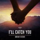 I'll Catch You/Angemi & Becko