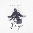 Prayer/Dossbaby