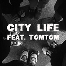 CITY LIFE (FEAT. TOMTOM)/Double J