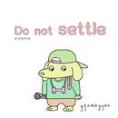 Do not settle/Ggomagyun
