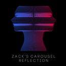 Reflection/ZACK'S CAROUSEL