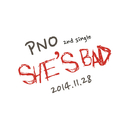 Shes's Bad/PNO