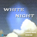 WHITE NIGHT/Won-Joo Hwang
