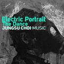 Electric Portrait / The Dance/Jungsu Choi