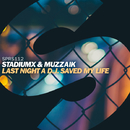 Last Night A D.J. Saved My Life/Stadiumx & Muzzaik
