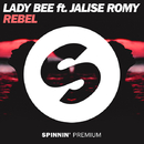 Rebel (feat. Jalise Romy)/Lady Bee