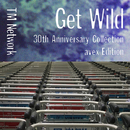 GET WILD 30th Anniversary Collection - avex Edition/TMN
