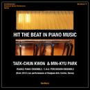 HIT THE BEAT IN PIANO MUSIC/Taek-Chun Kwon, Min-Kyu Park