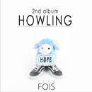 HOWLING : HOPE/TEAM FOIS