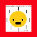 Sunshine to my mind/G.Bert