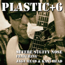 Plastic+6/Severe Stuffy Nose feat. Kani Head , Jaga Head