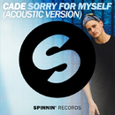 Sorry For Myself (Acoustic Version)/CADE