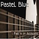 I loved(Acoustic ver.)/Pastel Blue