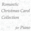 Romantic Christmas Carol Collection for Piano/Four Media