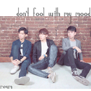Don't Fool With My Mood/REUM