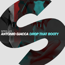 Drop That Booty - Single/Antonio Giacca