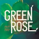GreenRose First Story/Green Rose