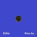 Echo/Rino ku