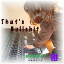 That's Bullshit (Remix17)/atelier-GA : 祐輔