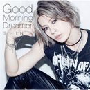 Good Morning Dreamer/SHIN