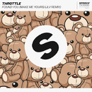 Found You (Make Me Yours) [JLV Remix]/Throttle