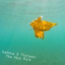 Safinia Thirteen/The Hop Rain