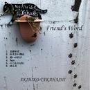 Friend's Word/AKIHIKO TAKAHASHI