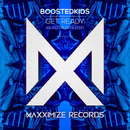 Get Ready! (Blasterjaxx Edit)/BOOSTEDKIDS