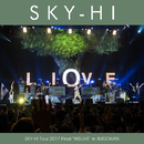 "SKY-HI Tour 2017 Final ""WELIVE"" in BUDOKAN/SKY-HI(日高光啓 from AAA)"