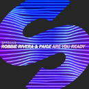 Are You Ready/Robbie Rivera & Paige