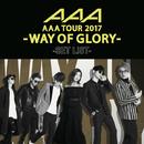 AAA DOME TOUR 2017 -WAY OF GLORY- SET LIST/AAA
