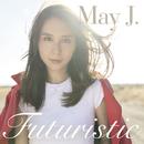 Futuristic/May J.