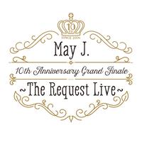 10th Anniversary Grand Finale ~The Request Live~ @オーチャードホール 2016.10.9