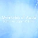 Memories of Aqua -Summer again DJ mix-/JUNA feat. 結月ゆかり(結月縁)