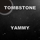 TOMBSTONE/YAMMY