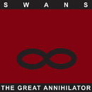 The Great Annihilator/Swans