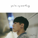You are my everything/Jay Kim